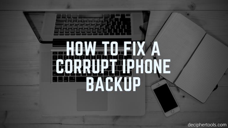 Cómo arreglar una copia de seguridad de iPhone corrupta - arreglar iTunes iPhone corrupto o error no compatible